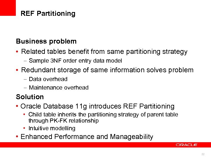 REF Partitioning Business problem • Related tables benefit from same partitioning strategy – Sample