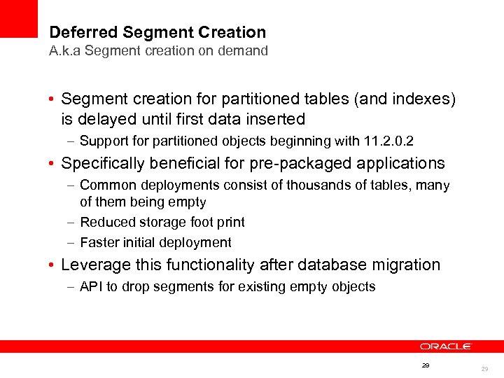 Deferred Segment Creation A. k. a Segment creation on demand • Segment creation for