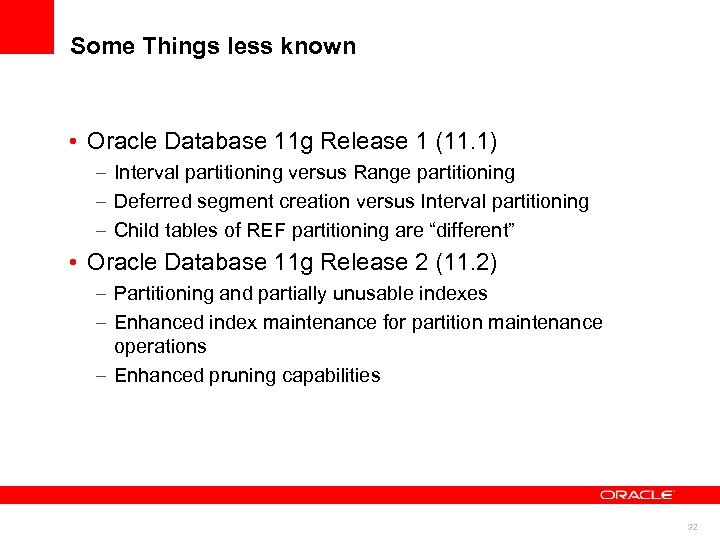 Some Things less known • Oracle Database 11 g Release 1 (11. 1) –