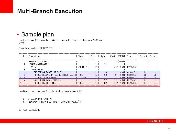 Multi-Branch Execution • Sample plan 40