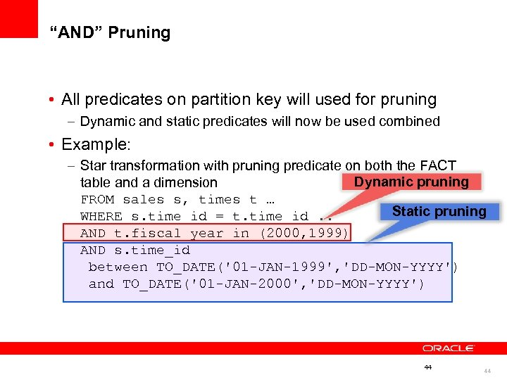 """""""AND"""" Pruning • All predicates on partition key will used for pruning – Dynamic"""