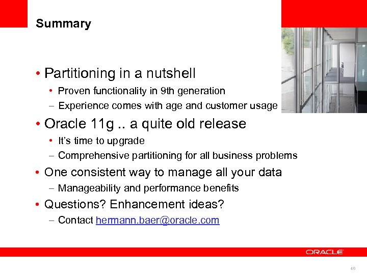 Summary • Partitioning in a nutshell • Proven functionality in 9 th generation –