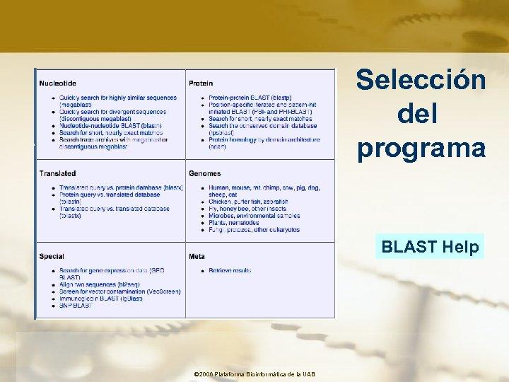 Selección del programa BLAST Help © 2006 Plataforma Bioinformàtica de la UAB