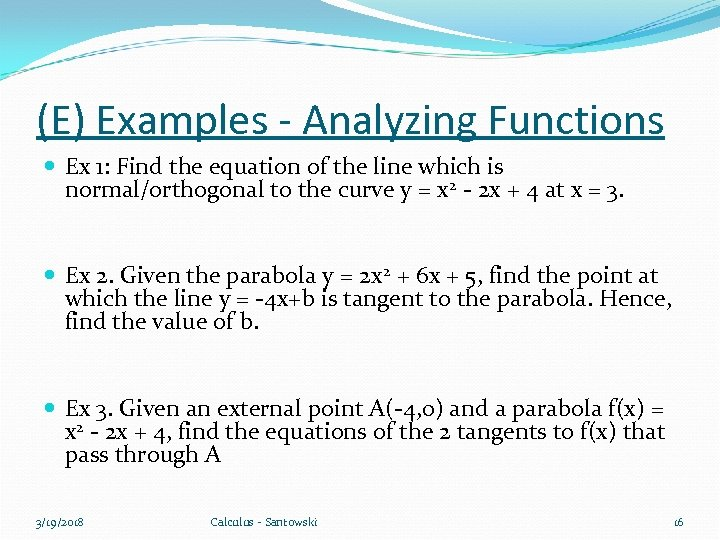 (E) Examples - Analyzing Functions Ex 1: Find the equation of the line which