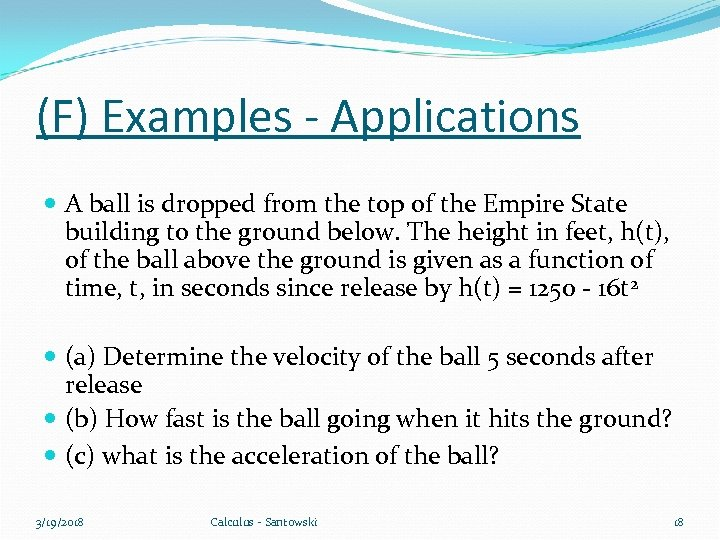 (F) Examples - Applications A ball is dropped from the top of the Empire