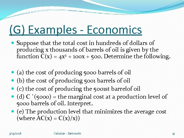 (G) Examples - Economics Suppose that the total cost in hundreds of dollars of