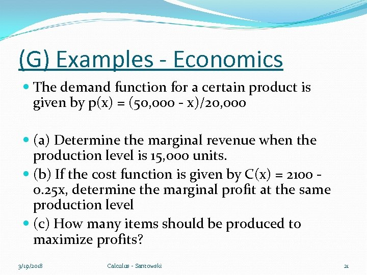 (G) Examples - Economics The demand function for a certain product is given by