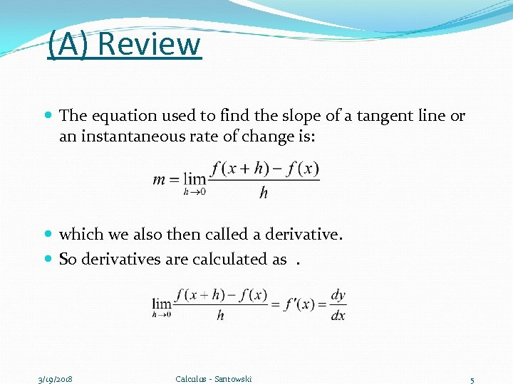(A) Review The equation used to find the slope of a tangent line or