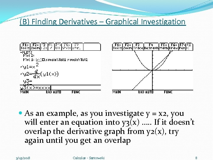 (B) Finding Derivatives – Graphical Investigation As an example, as you investigate y =