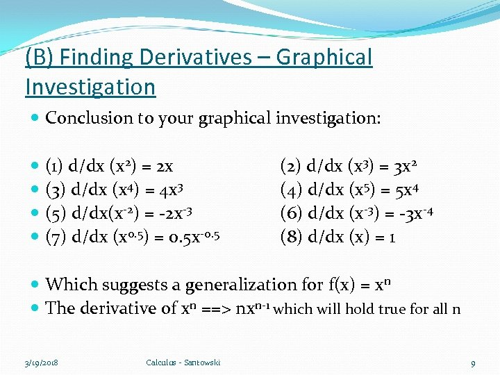 (B) Finding Derivatives – Graphical Investigation Conclusion to your graphical investigation: (1) d/dx (x