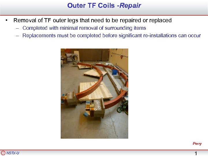 Outer TF Coils -Repair • Removal of TF outer legs that need to be