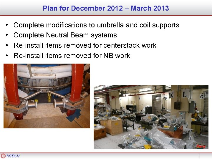 Plan for December 2012 – March 2013 • • Complete modifications to umbrella and