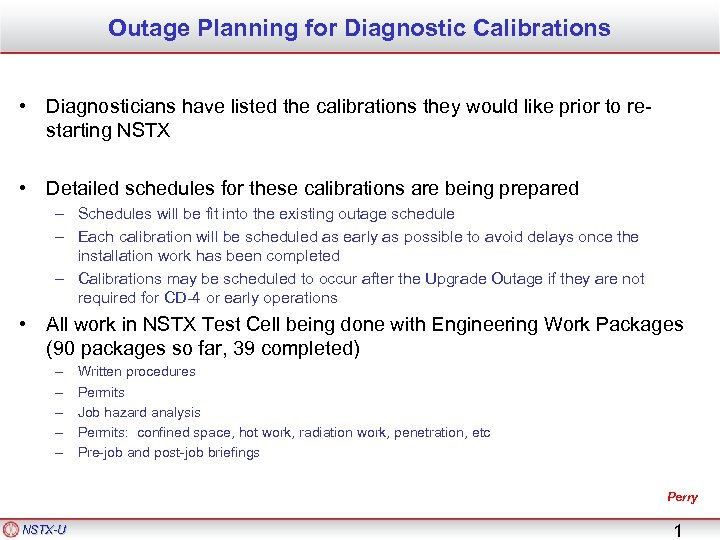 Outage Planning for Diagnostic Calibrations • Diagnosticians have listed the calibrations they would like