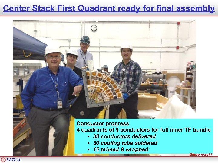 Center Stack First Quadrant ready for final assembly Conductor progress 4 quadrants of 9