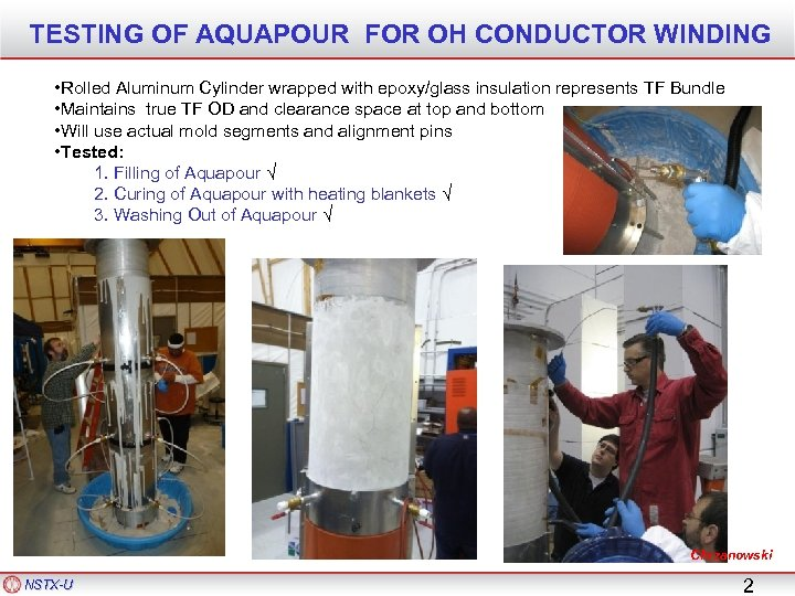 TESTING OF AQUAPOUR FOR OH CONDUCTOR WINDING • Rolled Aluminum Cylinder wrapped with epoxy/glass