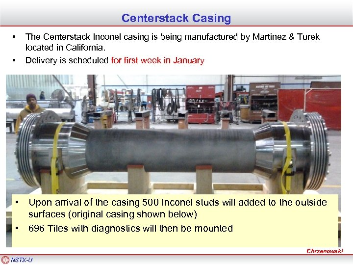 Centerstack Casing • • The Centerstack Inconel casing is being manufactured by Martinez &
