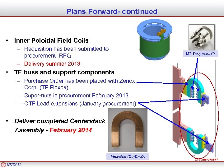 Plans Forward- continued • Inner Poloidal Field Coils – Requisition has been submitted to