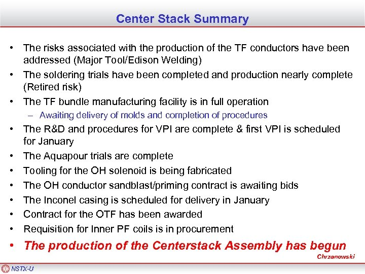 Center Stack Summary • The risks associated with the production of the TF conductors
