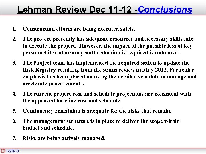 Lehman Review Dec 11 -12 -Conclusions 1. Construction efforts are being executed safely. 2.