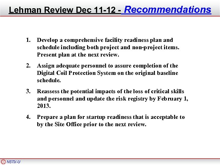 Lehman Review Dec 11 -12 - Recommendations 1. 2. Assign adequate personnel to assure