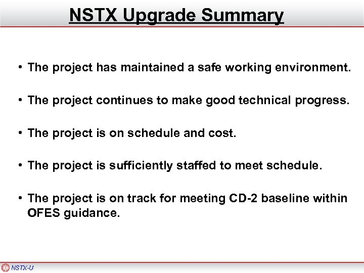 NSTX Upgrade Summary • The project has maintained a safe working environment. • The