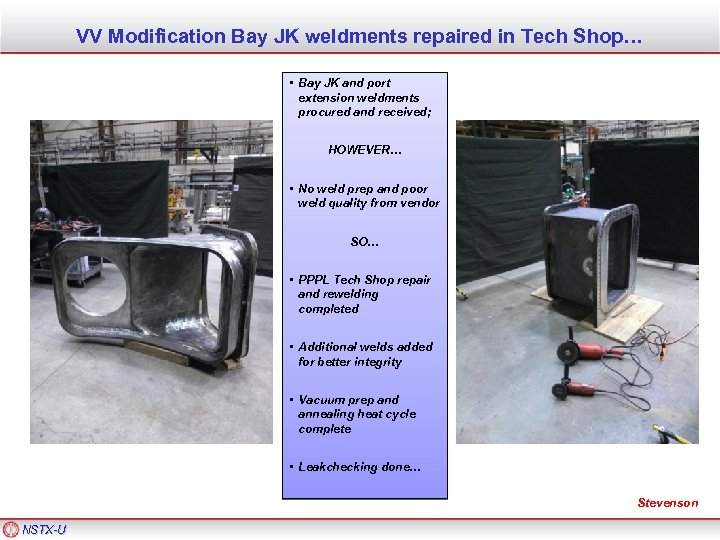 VV Modification Bay JK weldments repaired in Tech Shop… • Bay JK and port