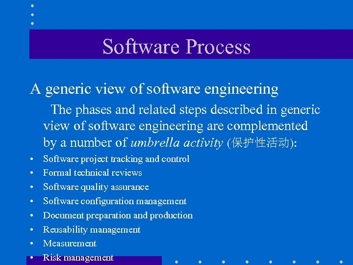 Software Process A generic view of software engineering The phases and related steps described