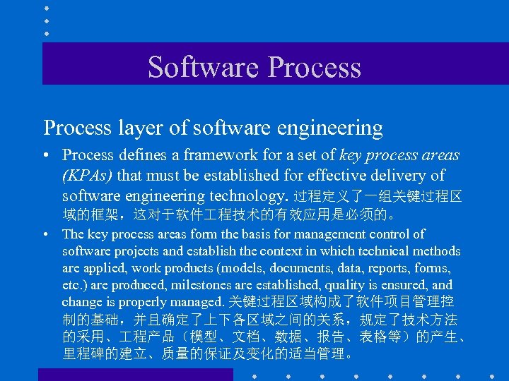 Software Process layer of software engineering • Process defines a framework for a set