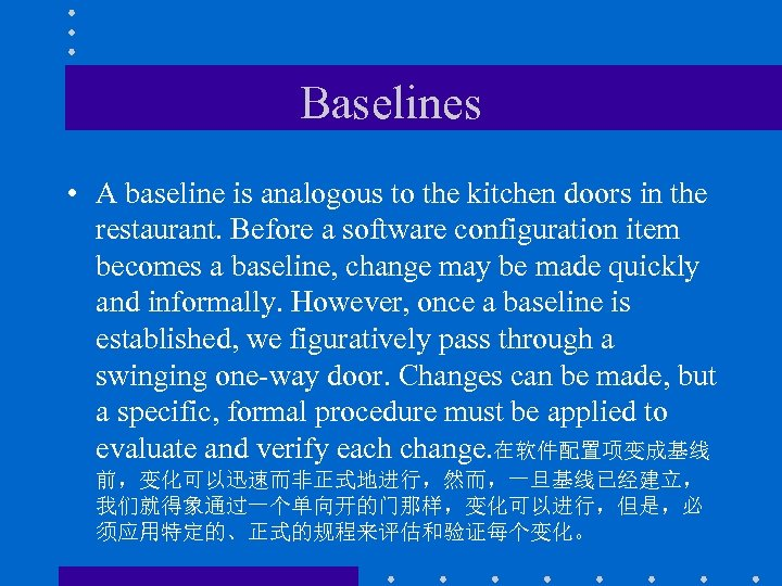 Baselines • A baseline is analogous to the kitchen doors in the restaurant. Before