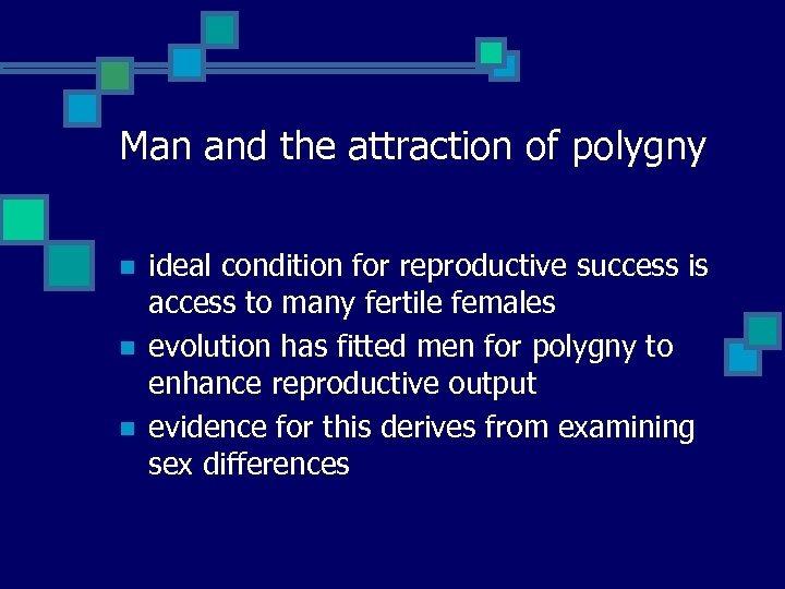 Man and the attraction of polygny n n n ideal condition for reproductive success
