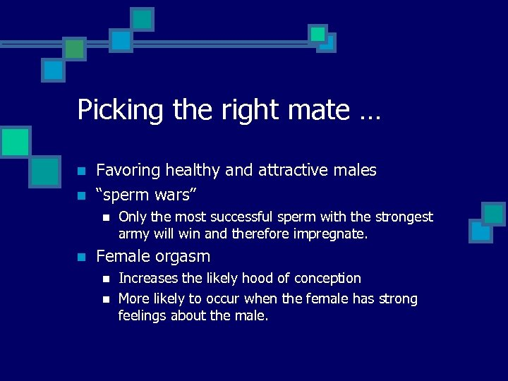 """Picking the right mate … n n Favoring healthy and attractive males """"sperm wars"""""""