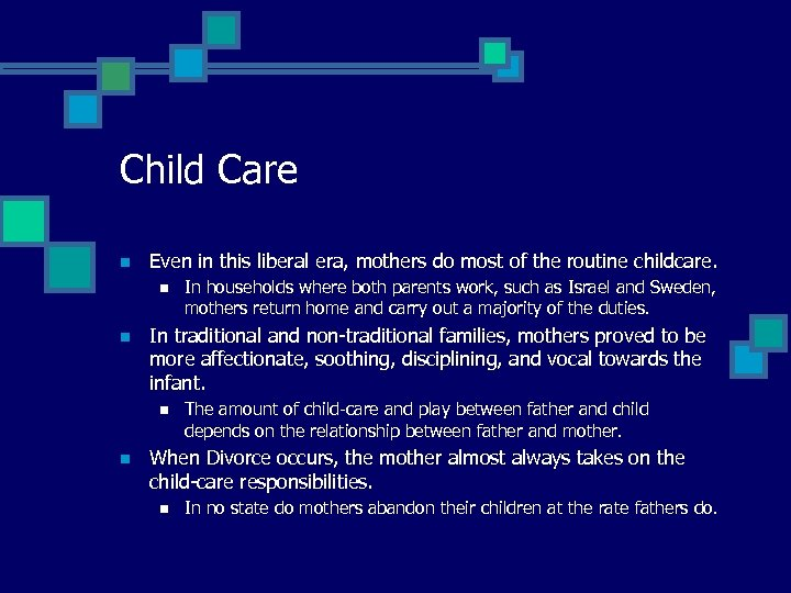 Child Care n Even in this liberal era, mothers do most of the routine