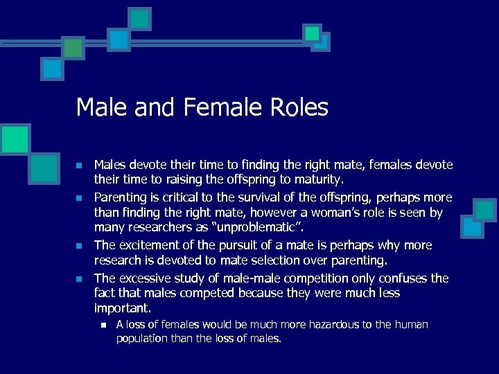 Male and Female Roles n n Males devote their time to finding the right