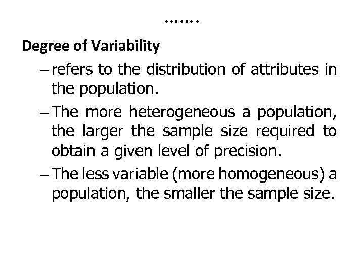 ……. Degree of Variability – refers to the distribution of attributes in the population.