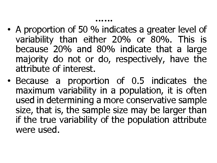 …… • A proportion of 50 % indicates a greater level of variability than