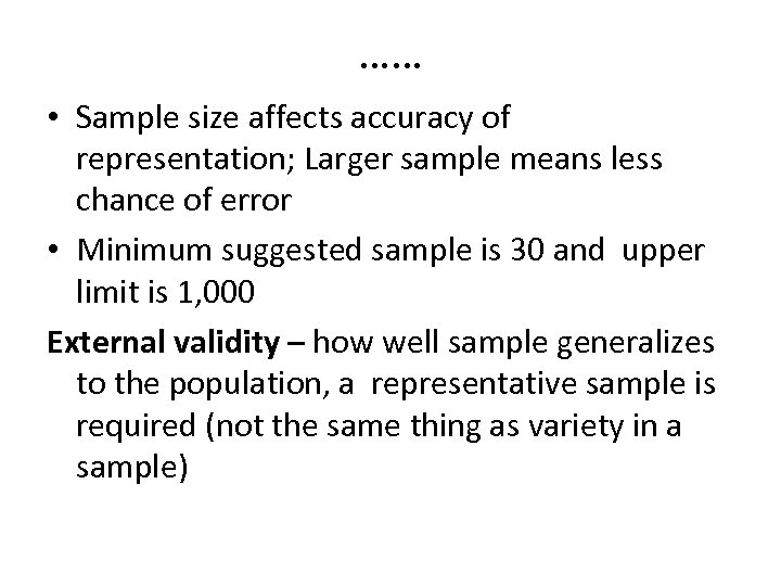 …… • Sample size affects accuracy of representation; Larger sample means less chance of