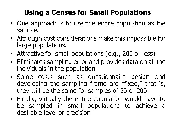 Using a Census for Small Populations • One approach is to use …. entire