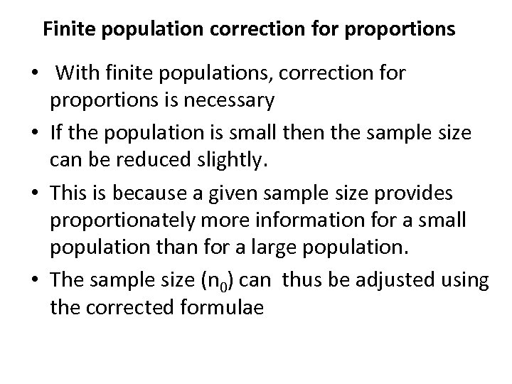 Finite population correction for proportions • With finite populations, correction for proportions is necessary