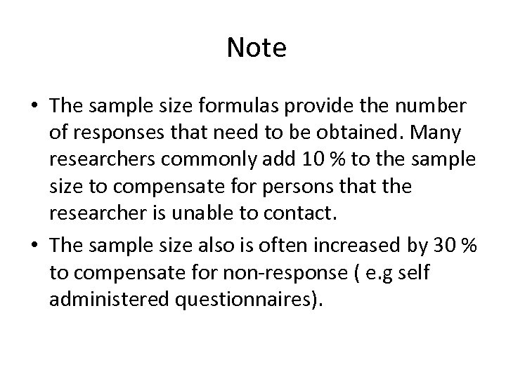 Note • The sample size formulas provide the number of responses that need to