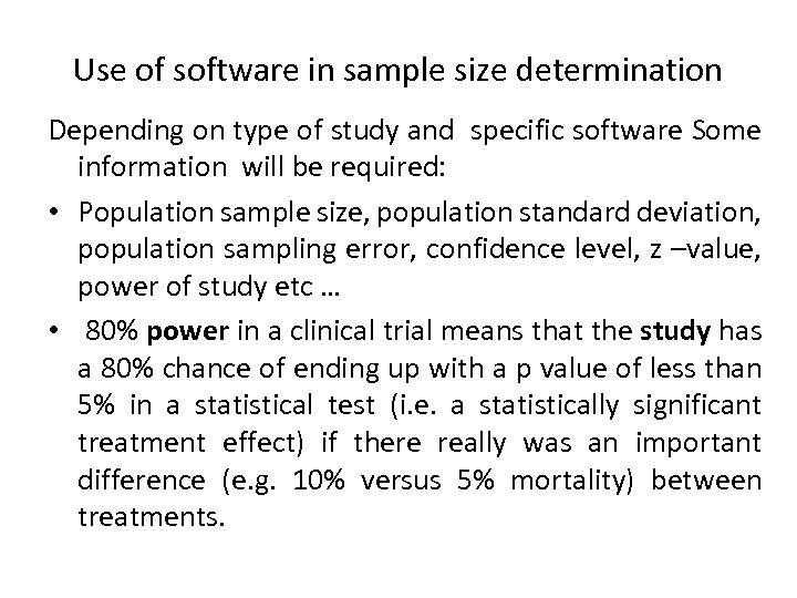 Use of software in sample size determination Depending on type of study and specific