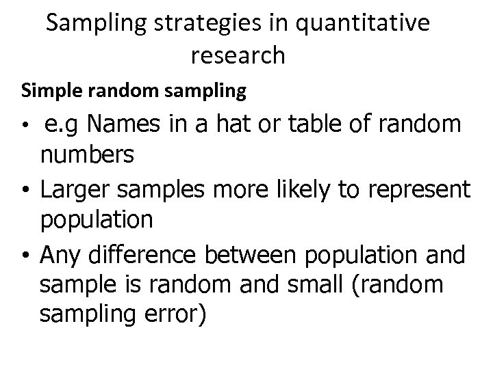 Sampling strategies in quantitative research Simple random sampling • e. g Names in a