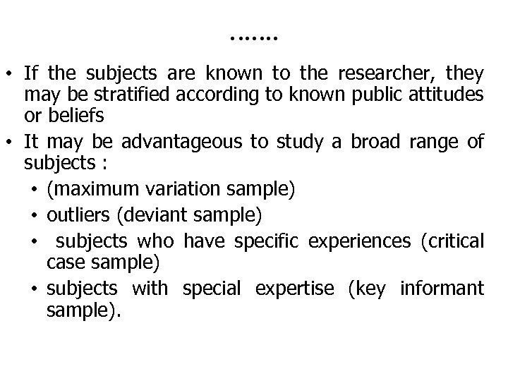 ……. • If the subjects are known to the researcher, they may be stratified