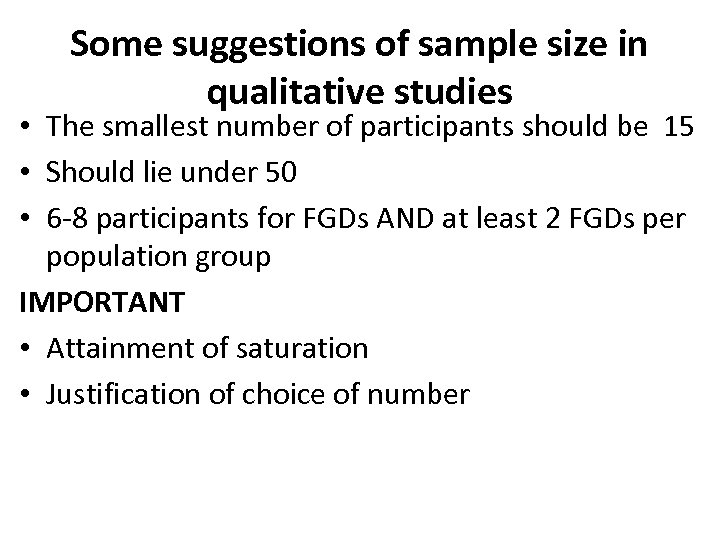 Some suggestions of sample size in qualitative studies • The smallest number of participants
