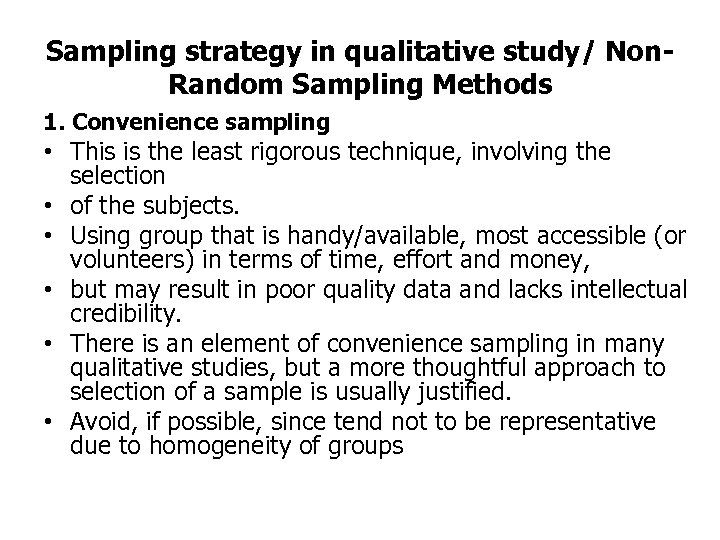 Sampling strategy in qualitative study/ Non. Random Sampling Methods 1. Convenience sampling • This