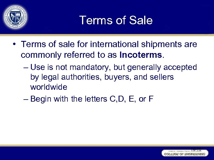 Terms of Sale • Terms of sale for international shipments are commonly referred to