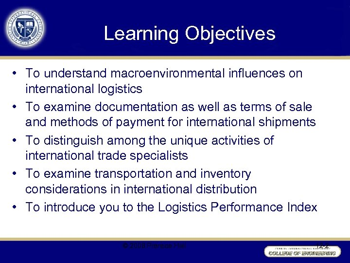 Learning Objectives • To understand macroenvironmental influences on international logistics • To examine documentation