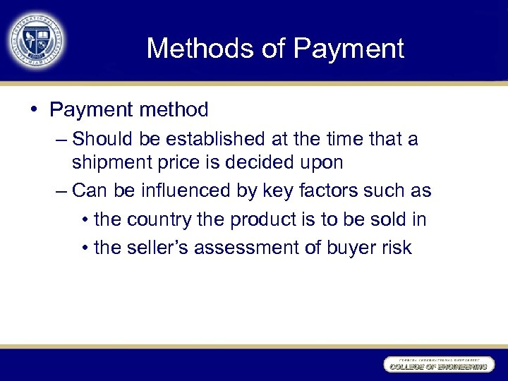 Methods of Payment • Payment method – Should be established at the time that