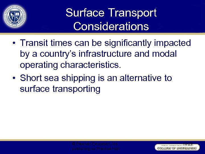 Surface Transport Considerations • Transit times can be significantly impacted by a country's infrastructure