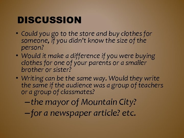 DISCUSSION • Could you go to the store and buy clothes for someone, if