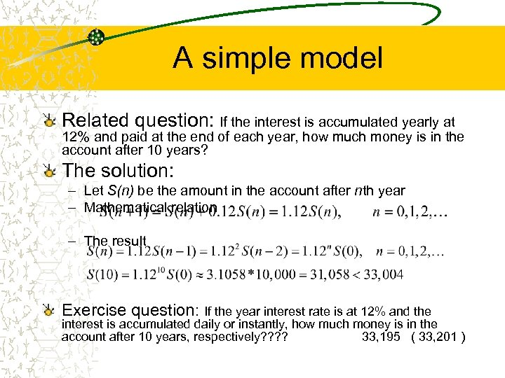 A simple model Related question: If the interest is accumulated yearly at 12% and